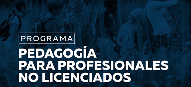 Inscríbete en el programa de Pedagogía para Profesionales no Licenciados