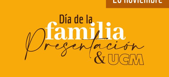 Vive con nosotros el Día de la familia Presentación y UCM