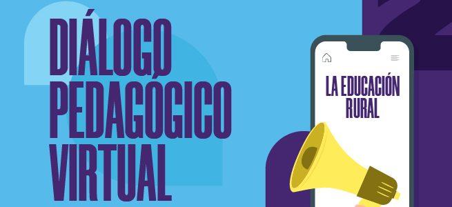 La Educación Rural será analizada en el próximo Diálogo Pedagógico Virtual