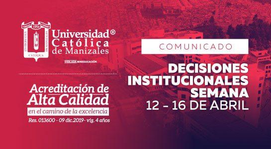 Decisiones Institucionales UCM para la semana del 12 al 16 de abril de 2021